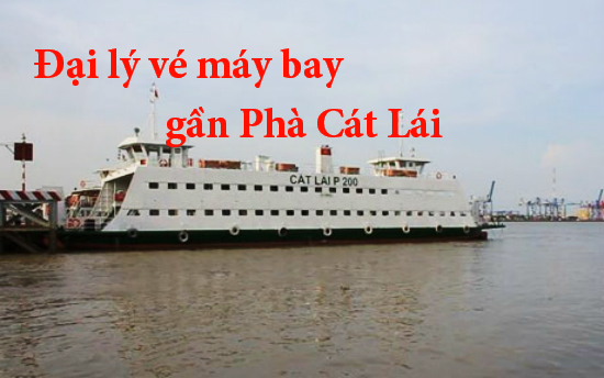 Dai Ly Ve May Bay Gan Pha Cat Lai
