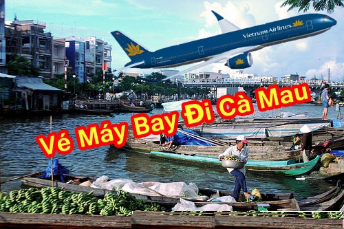Ve May Bay Di Ca Mau